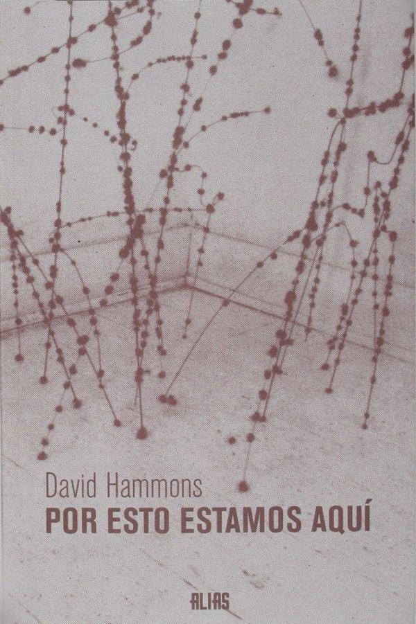 Por esto estamos aqui / David Hammons