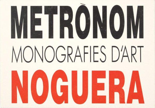 Metrònom : monografies d'art. Noguera