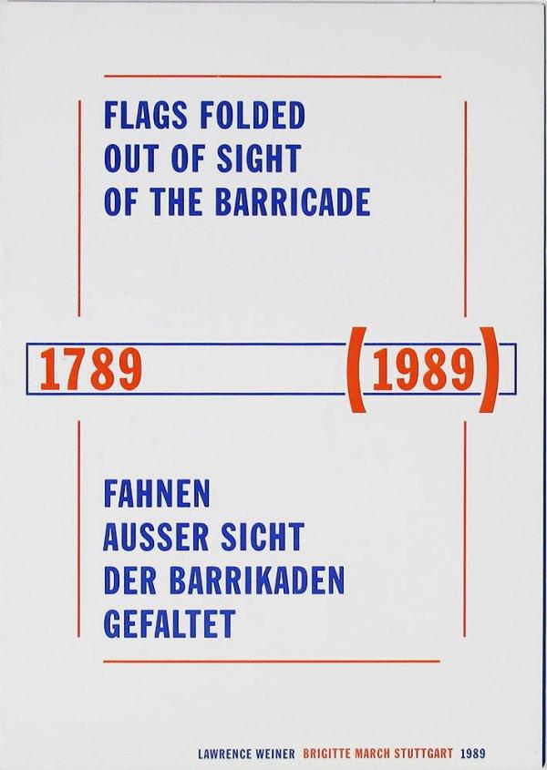 Flags folded out of sight of the barricade, 1789-1989 = Fahnen Ausser Sicht der Barrikaden Gefaltet, 1789-1989 = Des drapeaux plies hors de vue des barricades, 1789-1989