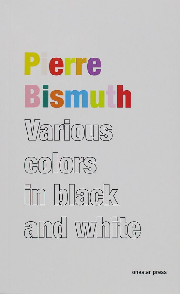 Various colors in black and white / Pierre Bismuth