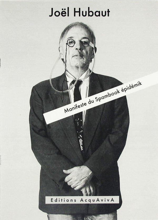 Manifeste du spambook épidémik / Joël Hubaut