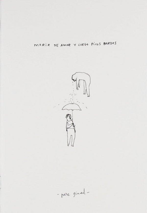 Morir de amor y luego picos pardos / Pere Ginard