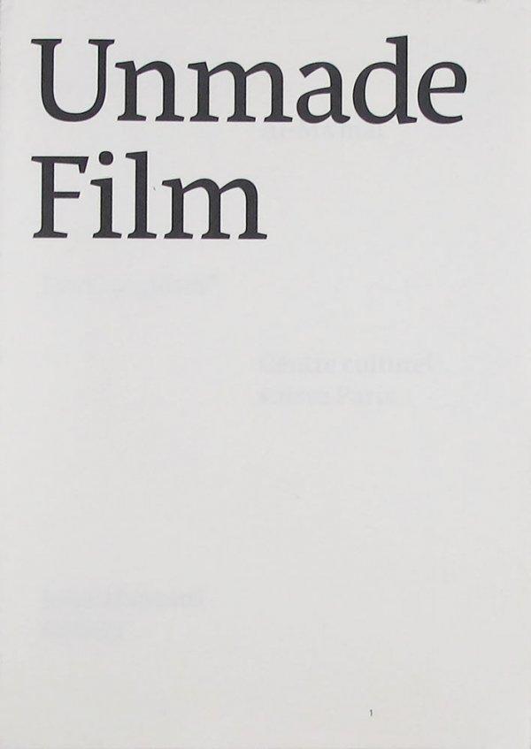 Uriel Orlow : unmade film / editors: Andrea Thal, Uriel Orlow ; texts: Erik Bullot, Yoa'd Ghanadry, Avery Gordon, Esmail Nashif, Ilan Pappé, Hanan Toukan, Andrea Thal and Uriel Orlow
