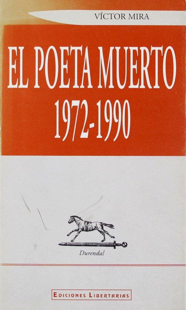 Poeta muerto : 1972-1990 / Víctor Mira