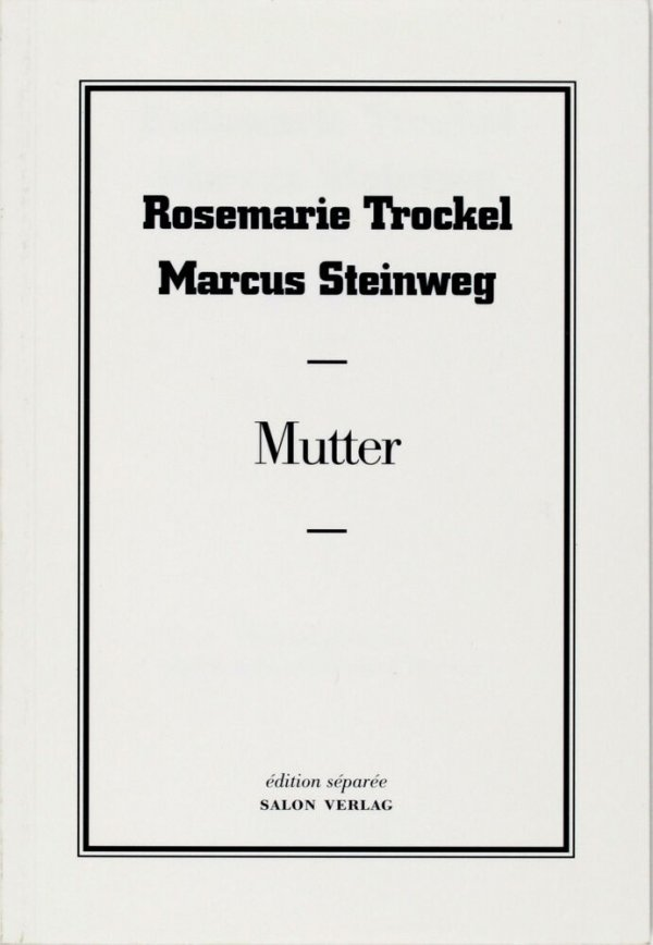 Mutter / Rosemarie Trockel; Marcus Steinweg