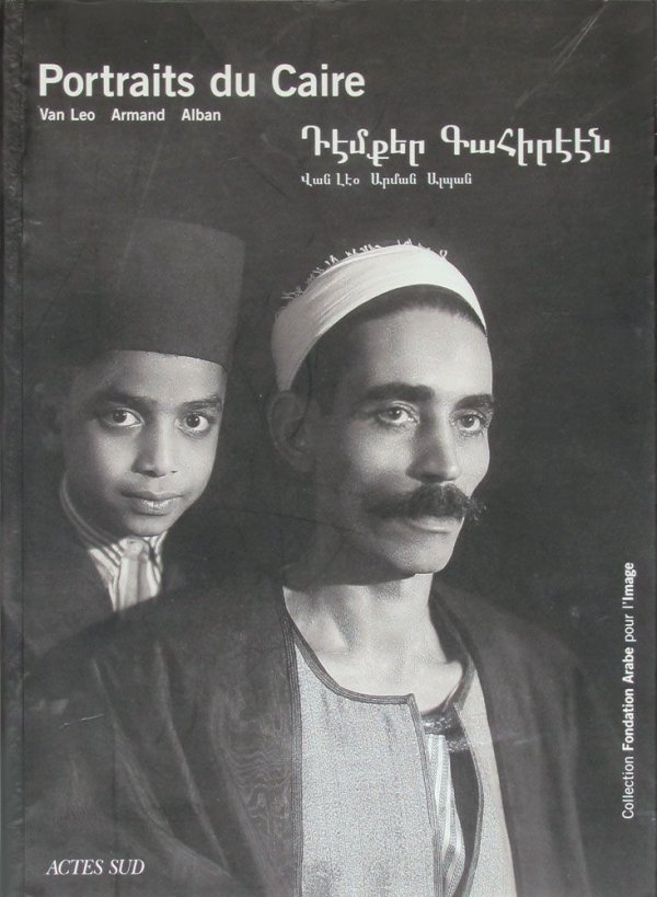 Portraits du Caire / Van Leo, Armand, Alban ; Fondation arabe pour l'image