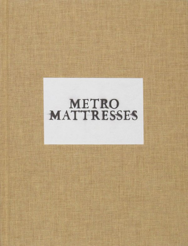 Ed Ruscha : metro mattresses / concept/design: Ed Ruscha, Swantje Hoffmann, Erika Neufeld