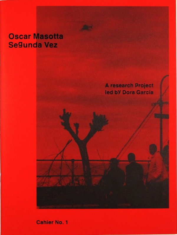 Oscar Masotta : segunda vez. Cahier nº 1 / a research project led by Dora García