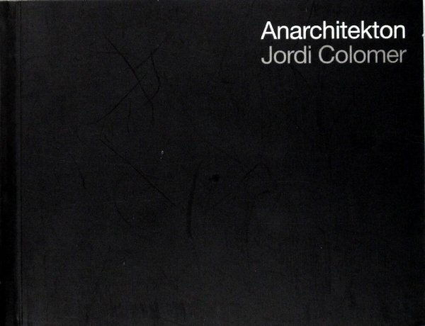 Anarchitekton / Jordi Colomer