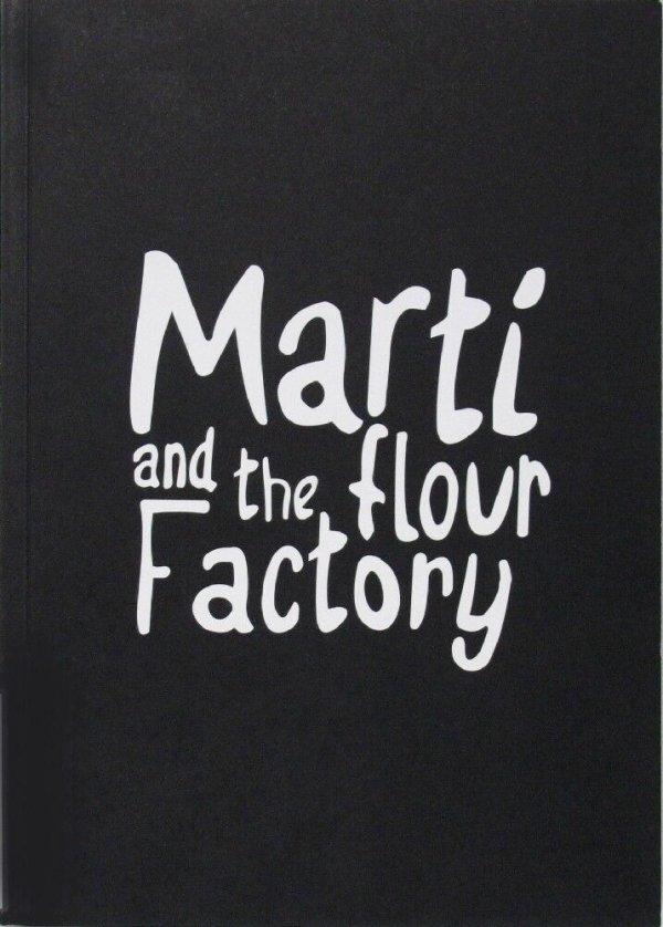 Martí and the flour factory