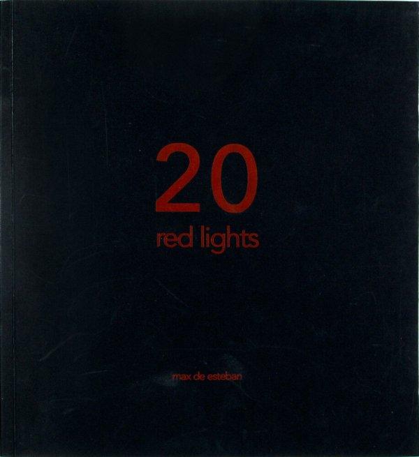 """20 red lights / Max de Esteban ; Franco """"Bifo"""" Berardi, Michel Feher [textos]"""