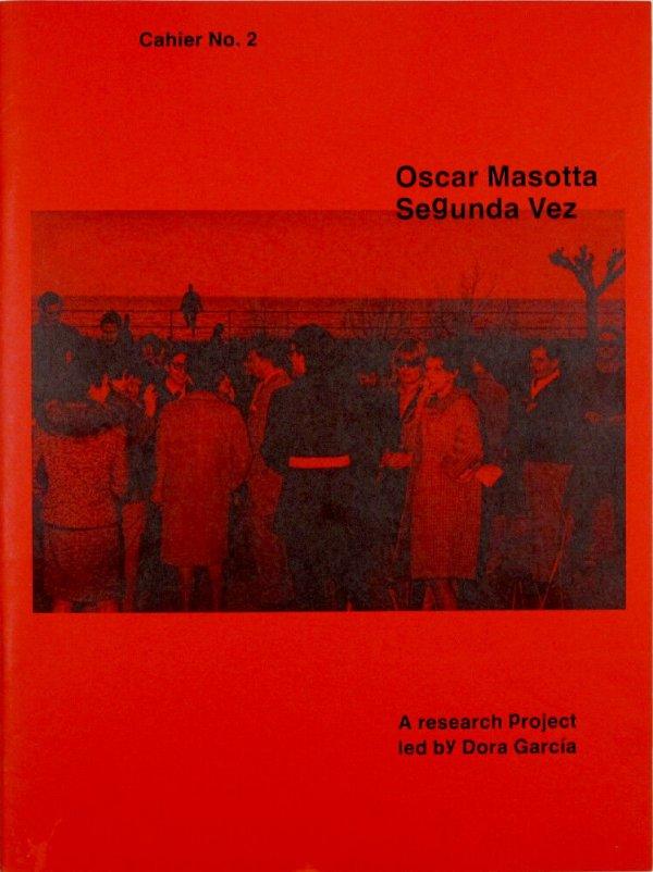 Oscar Masotta : segunda vez. Cahier nº 2 / a research project led by Dora García