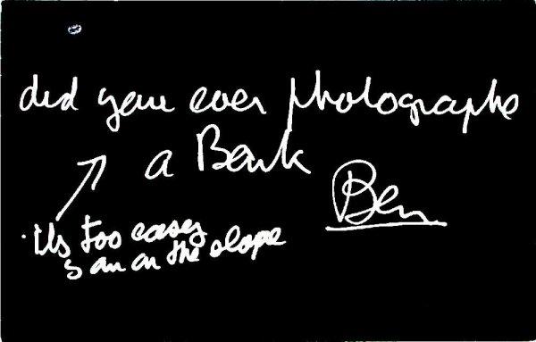 Did you ever photograph a bank? / Ben