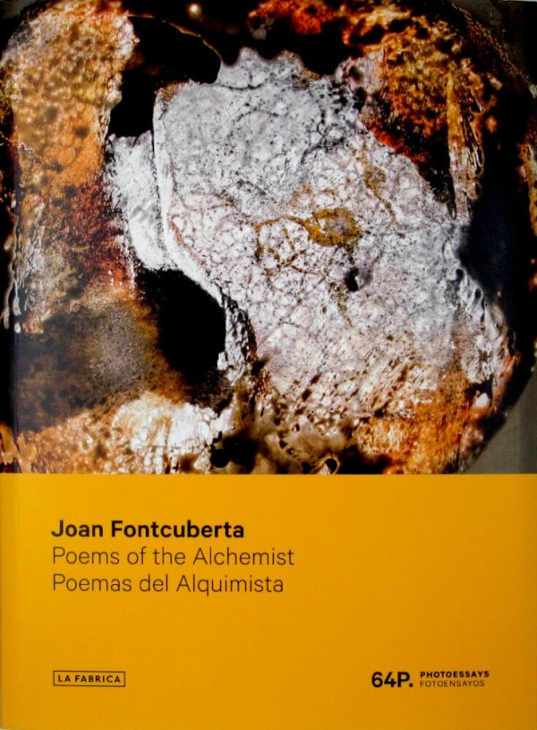 Joan Fontcuberta : Poems of the alchemist = Poemas del alquimista