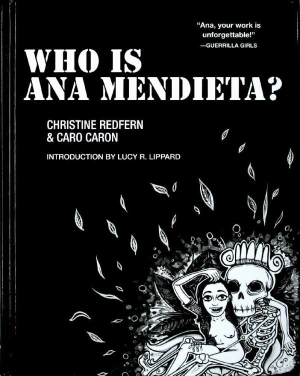 Who is Ana Mendieta? / Christine Redfern & Caro Caron ; introduction by Lucy R. Lippard
