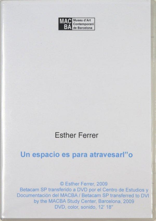 Un espacio es para atravesarlo / Esther Ferrer