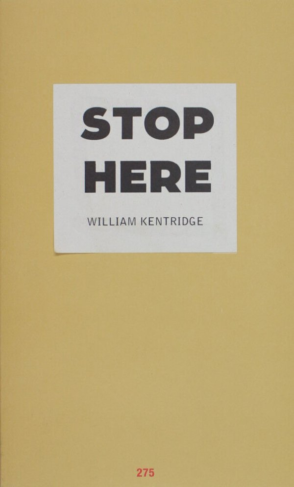 Stop here : lecture notes 2013 / William Kentridge