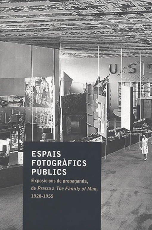 """Presentación del libro """"Espacios fotográficos públicos. Exposiciones de propaganda, de 'Pressa' a 'The Family of Man', 1928-1955"""""""