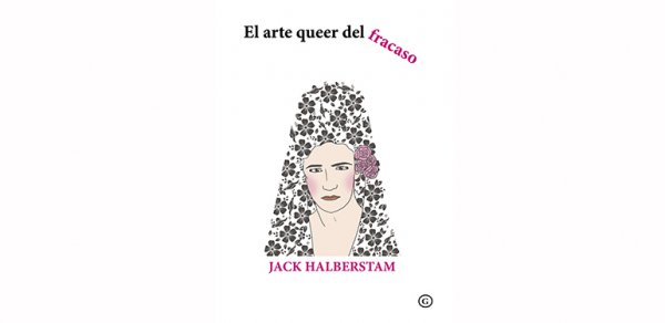Presentation of the book 'The Queer Art of Failure'