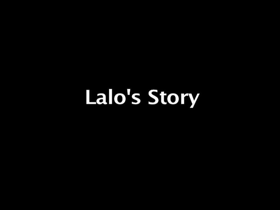 Lalo's Story