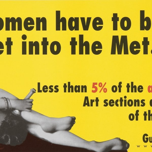 "Guerrilla Girls (Grup d'artistes) ""Do Women Have To Be Naked To Get into the Met. Museum?"", s.d."