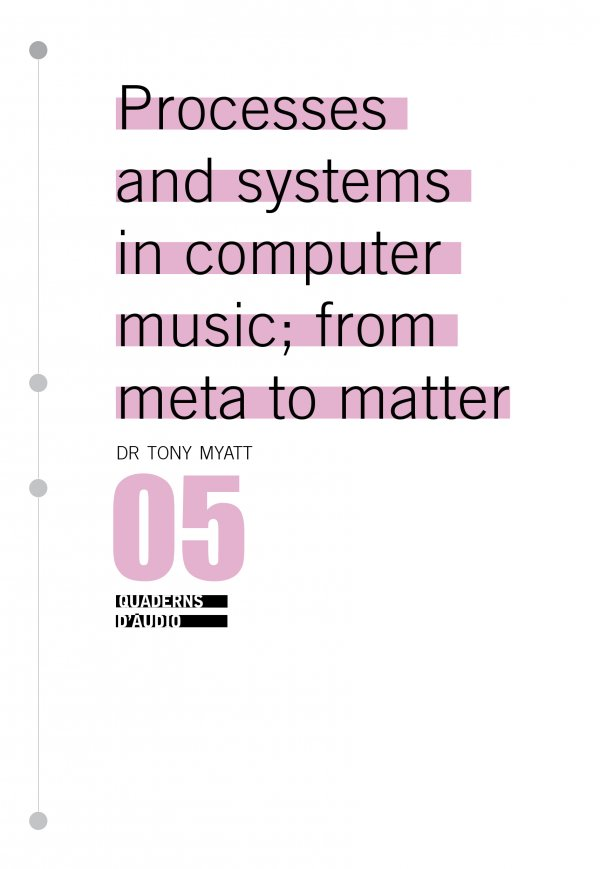 Processes and systems in computer music; from meta to matter