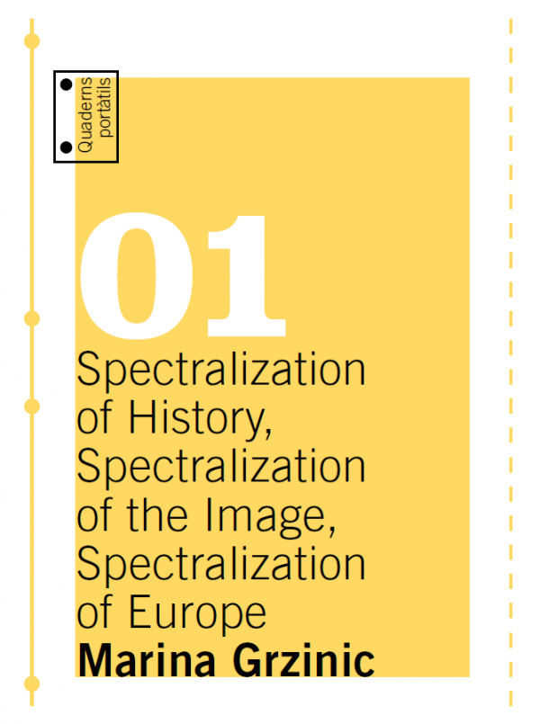 Spectralization of History, Spectralization of the Image, Spectralization of Europe