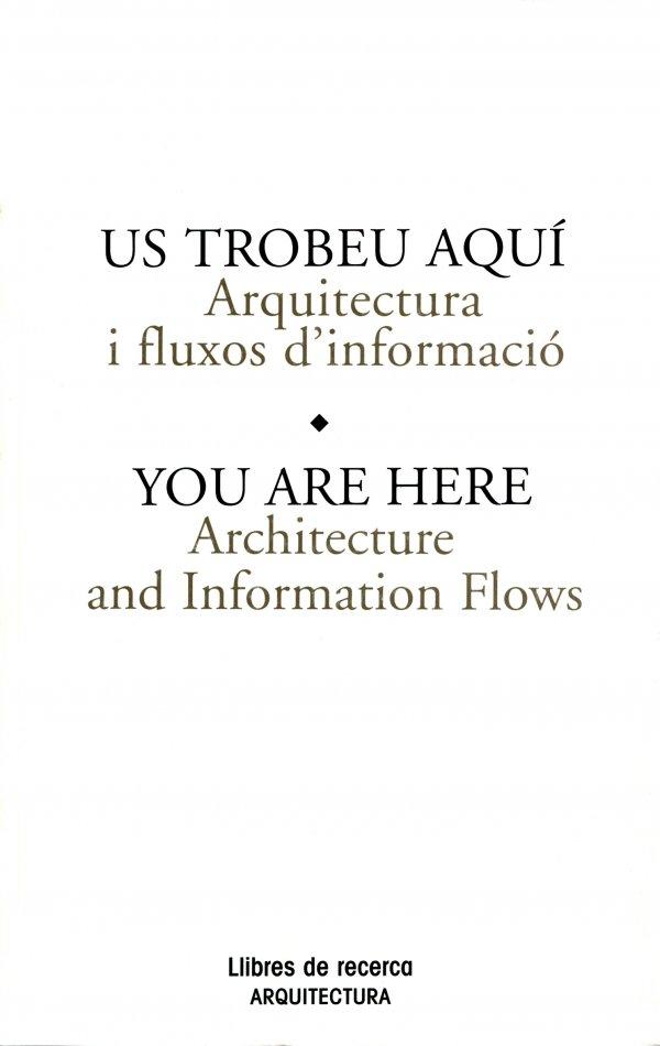 Us trobeu aquí. Arquitectura i fluxos d'informació