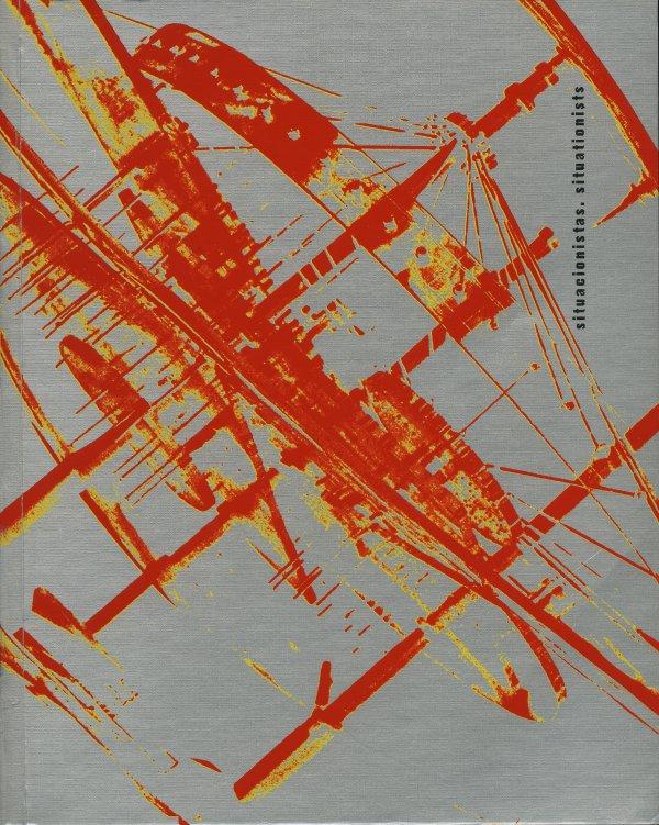 Situacionistas. Arte, política, urbanismo
