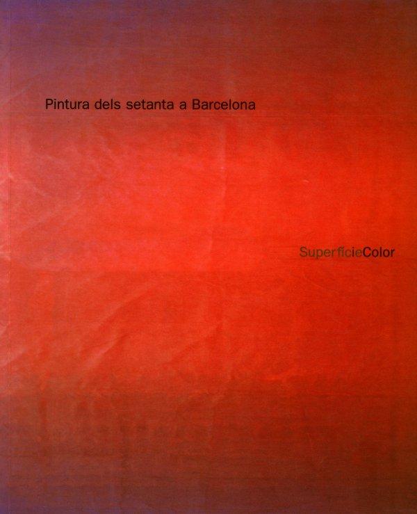 Pintura dels setanta a Barcelona. Superfície i color