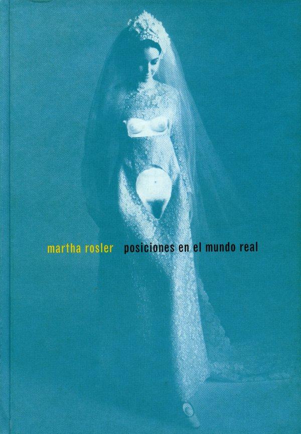 Martha Rosler: posiciones en el mundo real
