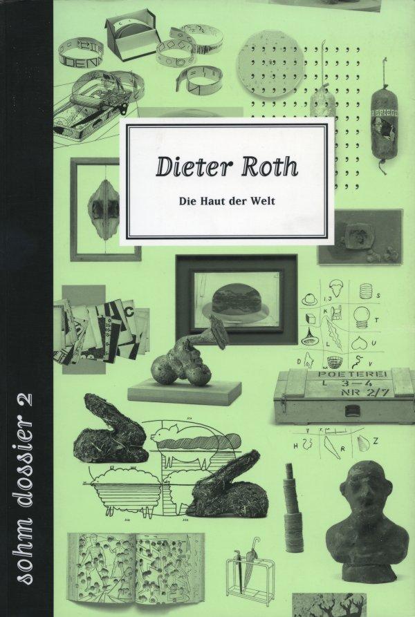 Dieter Roth. Die Haut der Welt
