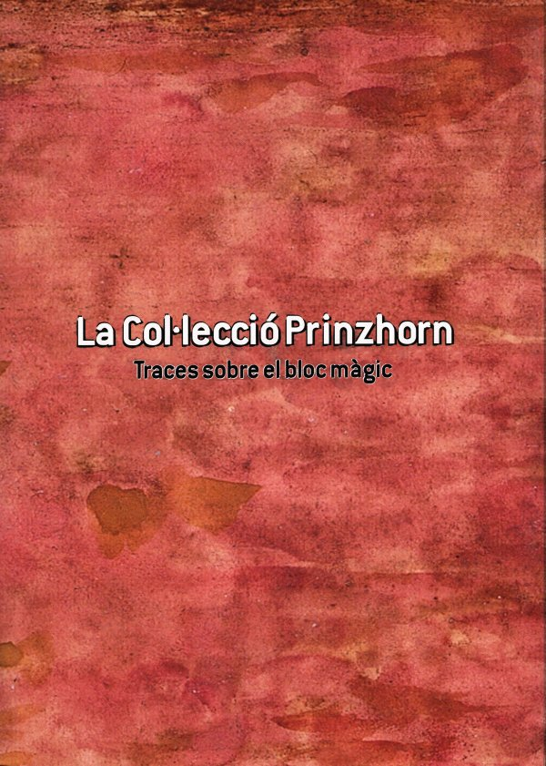 La Col.lecció Prinzhorn.Traces sobre el bloc màgic