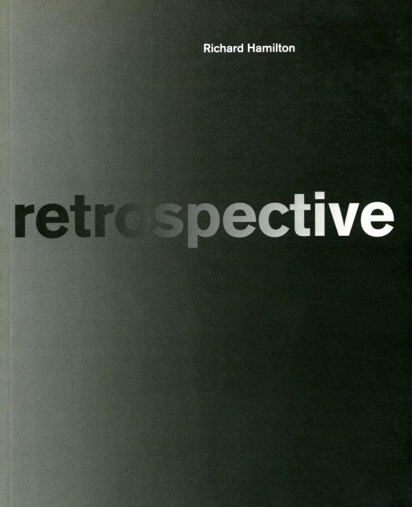 Richard Hamilton. Retrospective
