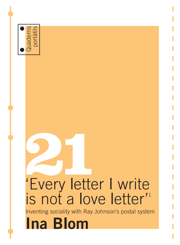 'Every letter I write is not a love letter'. Inventing sociality with Ray Johnson's postal system