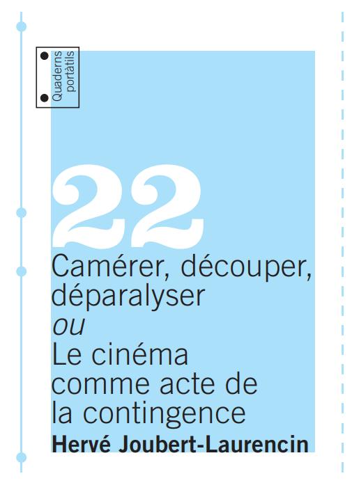 Camérer, découper, déparalyser ou Le cinéma comme acte de la contingence