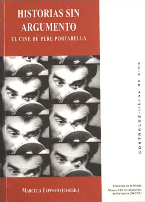 Historias sin argumento. El cine de Pere Portabella