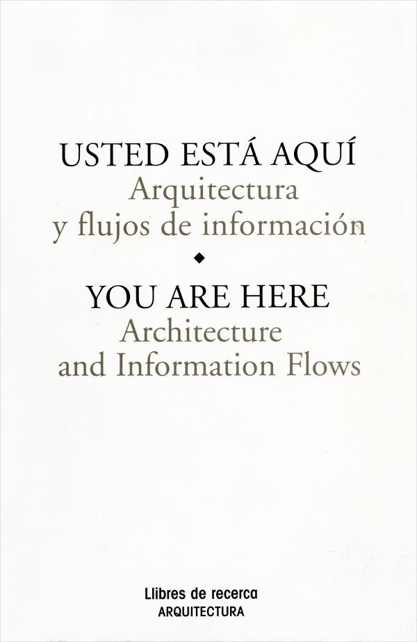 You Are Here. Architecture and Information Flows