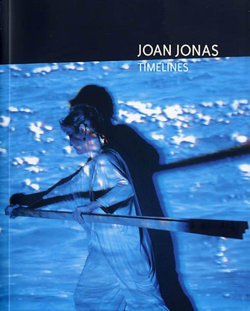 Joan Jonas. Timelines: transparencias en una habitación oscura