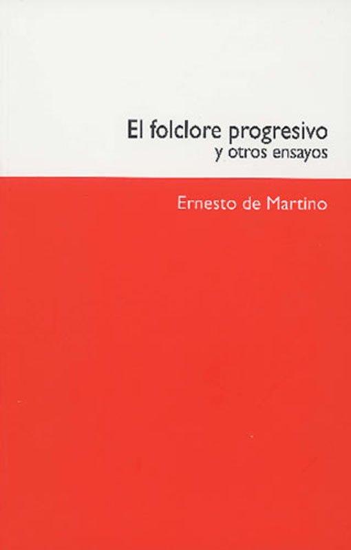 El folclore progresivo y otros ensayos