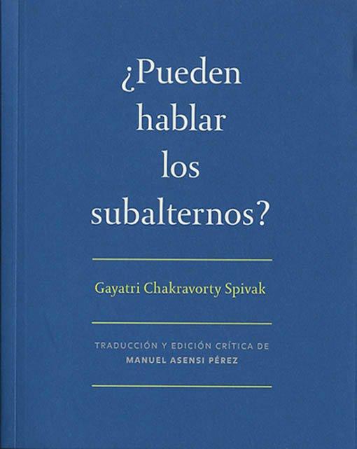 ¿Pueden hablar los subalternos?