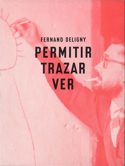 Fernand Deligny. Permitir, trazar, ver