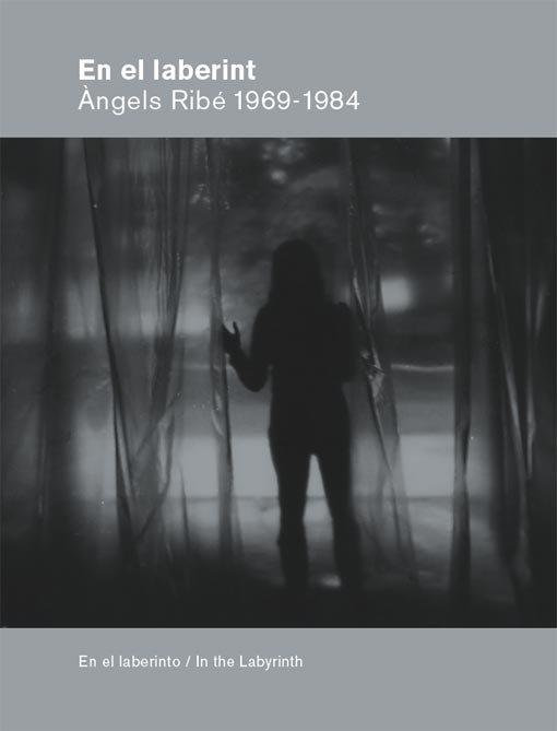 En el laberint. Àngels Ribé 1968-1984