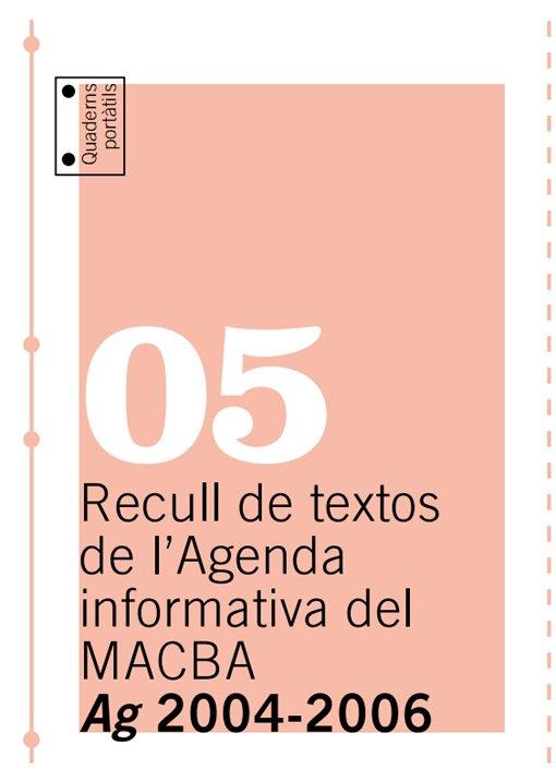 2004-2006. Selección de textos de la Agenda informativa del MACBA