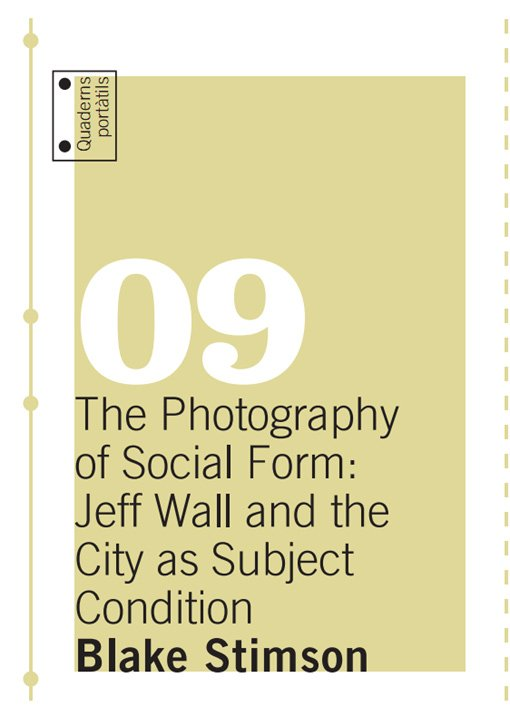 The Photography of Social Form: Jeff Wall and the City as Subject Condition