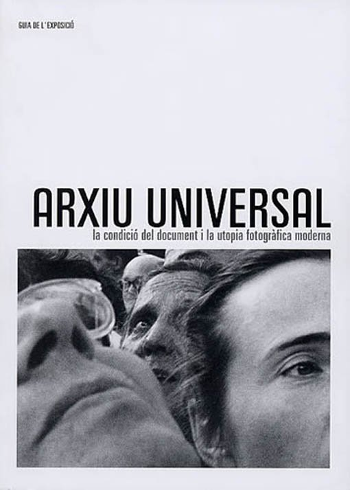 Universal archive. The condition of the document and the modern photographic utopia