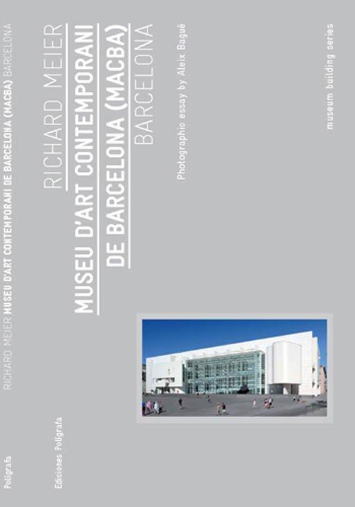 Richard Meier. Museu d'Art Contemporani de Barcelona (MACBA)