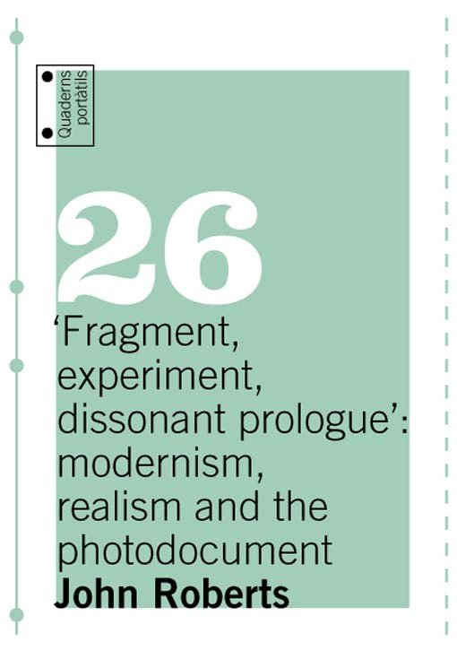 Quadern portàtil #26: Fragment, experiment, dissonant prologue: modernism, realism and the photodocument