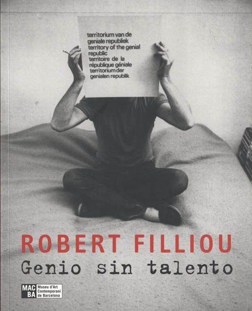 Robert Filliou. Genio sin talento / Robert Filliou. Génie sans talent