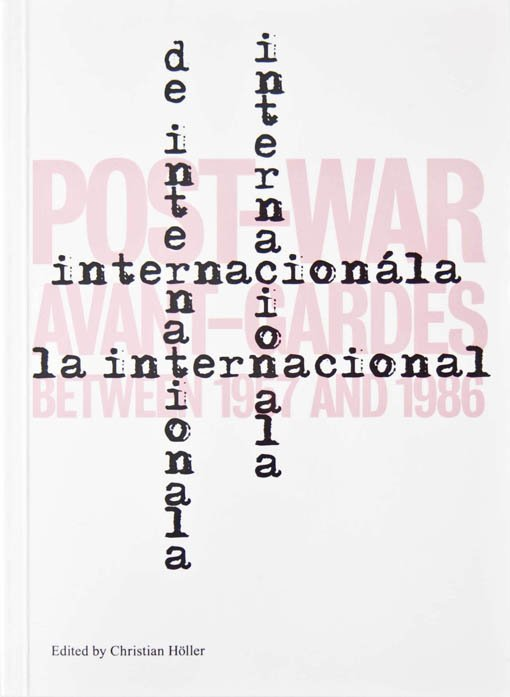 L'Internationale. Post-War Avant-Gardes. Between 1957 and 1986